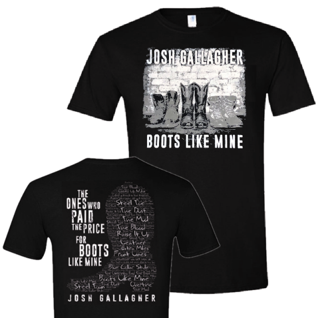 Josh Gallagher Black Boots Like Mine Tee- Front and Back Design